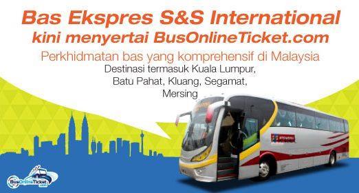 Bas Ekspres S&S International menyertai BusOnlineTicket dan menawarkan perjalanan ke Kuala Lumpur, Batu Pahat, Kluang, Segamat dan Mersing.