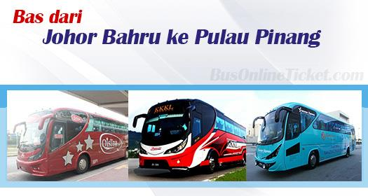 Bas dari Johor Bahru ke Pulau Pinang