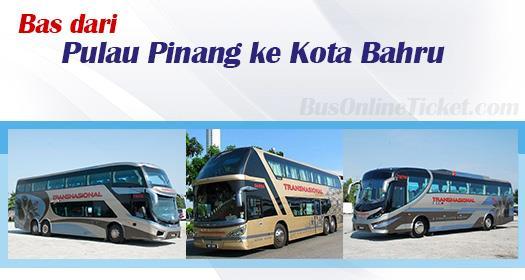 Bas dari Pulau Pinang ke Kota Bahru