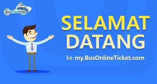 Selamat Datang ke my.BusOnlineTicket.com