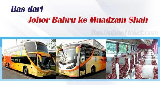 Bas dari Johor Bahru ke Muadzam Shah