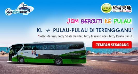 CTTS Holidays Menyediakan Perkhidmatan Bas Dua Hala dari KL, Pulau Pinang, JB dan Singapura ke pulau-pulau di Terengganu