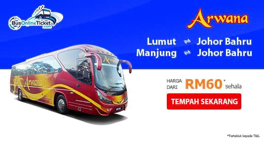 Perkhidmatan Bas Arwana Express Antara Johor Bahru, Lumut dan Manjung