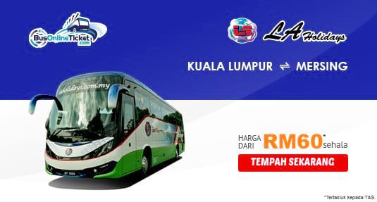 LA Holidays Express Bas Antara Kuala Lumpur & Mersing dari RM60