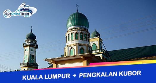 Bas dari Kuala Lumpur ke Pengkalan Kubor